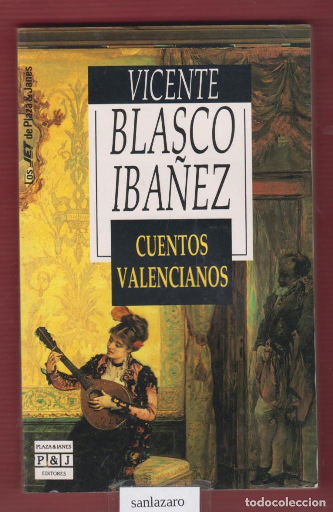 VICENTE BLASCO IBAÑEZ, CUENTOS VALENCIANOS. EDIT: PLAZA & JANES. 200 PÁGINAS. LL2665 segunda mano