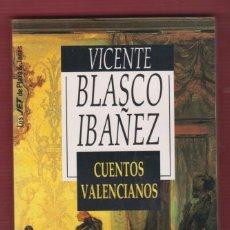 Libros de segunda mano: VICENTE BLASCO IBAÑEZ, CUENTOS VALENCIANOS. EDIT: PLAZA & JANES. 200 PÁGINAS. LL2665. Lote 134987838