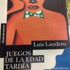 Libros de segunda mano: JUEGOS DE LA EDAD TARDÍA LUIS LANDERO . Lote 135047402