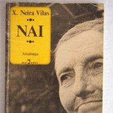 Libros de segunda mano: XOSÉ NEIRA VILAS. NAI. AREALONGA. AKAL EDITOR. 1980. TAPA BLANDA. 86 PÁGS.. Lote 135099026