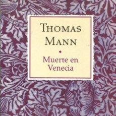Libros de segunda mano: MUERTE EN VENECIA; MARIO Y EL MAGO. THOMAS MANN. Lote 135193622