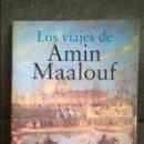 Libros de segunda mano: LOS VIAJES DE AMIN MAALOUF. MANUEL FLORENTIN. . Lote 135251414