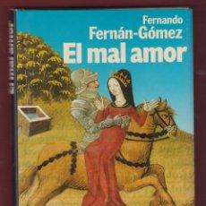 Libros de segunda mano: EL MAL AMOR, POR: FERNANDO FERNÁN-GÓMEZ, FINALISTA PREMIO PLANETA 1987. 1ª EDICIÓN. 247 PÁG. LL2666. Lote 135310414
