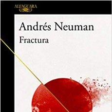 Libros de segunda mano: FRACTURA. ANDRÉS NEUMAN.NUEVO. Lote 135626578