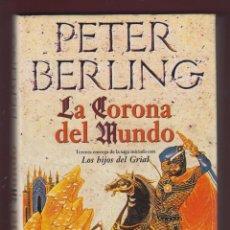 Libros de segunda mano: LA CORONA DEL MUNDO, POR: PETER BERLING, 799 PÁGINAS. LL2669. Lote 135639555