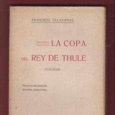 Libros de segunda mano: LA COPA DEL REY THULE, POESÍAS. POR: FRANCISCO VILLAESPESA. 3ª EDICIÓN. 208 PÁGINAS. LL2671. Lote 135652935