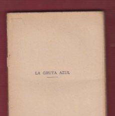 Libros de segunda mano: LA GRUTA AZUL, POESÍAS. POR: FRANCISCO VILLAESPESA. MADRID 1913. 185 PÁGINAS. LL2674. Lote 135658459