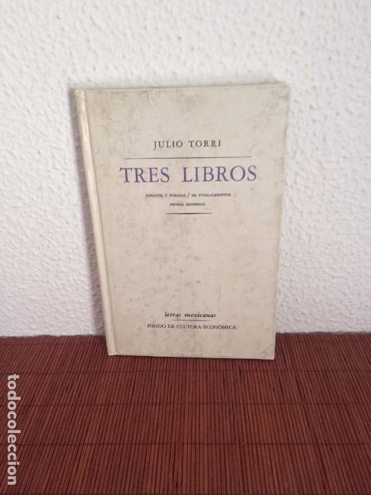 TRES LIBROS - JULIO TORRI - FONDO DE CULTURA ECONÓMICA (Libros de Segunda Mano (posteriores a 1936) - Literatura - Narrativa - Otros)