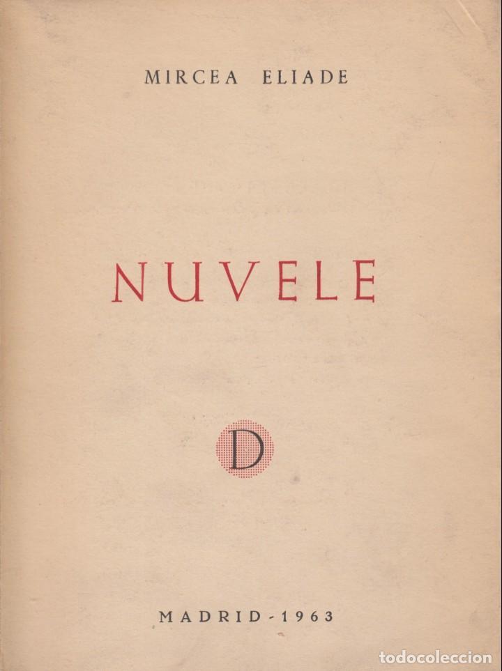 MIRCEA ELIADE. NUVELE (NOVELAS). MADRID, DESTIN, 1963. 149 PP. TEXTO EN RUMANO. (Libros de Segunda Mano (posteriores a 1936) - Literatura - Narrativa - Otros)