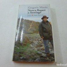 Libros de segunda mano: NUNCA LLEGARE A SANTIAGO-GREGORIO MORAN - N 3. Lote 180095095