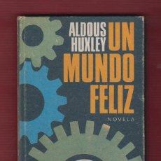 Libros de segunda mano: UN MUNDO FELIZ, NOVELA DE ALDOUS HUXLEY. AÑO 1969. 202 PÁGINAS. CON DEDICATORIA. LL2675. Lote 135865454