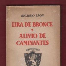 Libros de segunda mano: LIRA DE BRONCE Y ALIVIO DE CAMINANTES, POR: RICARDO LEÓN. 313 PÁGINAS. LL2677. Lote 135869194