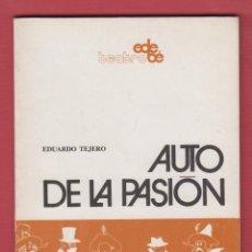 Libros de segunda mano: AUTO DE LA PASIÓN, POR: EDUARDO TEJERO, EDIT: TEATRO EDEBÉ. 37 PÁGINAS. LL2679 . Lote 136006838