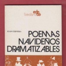 Libros de segunda mano: POEMAS NAVIDEÑOS DRAMATIZABLES, POR: JUAN CERVERA, EDIT: TEATRO EDEBÉ. 61 PÁGINAS. LL2680.. Lote 136007166