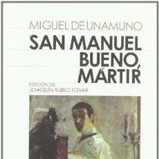Libros de segunda mano: SAN MANUEL BUENO MÁRTIR. MIGUEL DE UNAMUNO. Lote 136016562