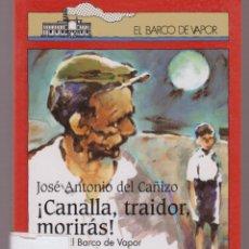 Libros de segunda mano: ¡CANALLA ,TRAIDOR,MORIRAS ! JOSE ANTONIO DEL CAÑIZO 106 PAGINAS MADRID AÑO1994 LL2682. Lote 136020674