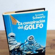 Libros de segunda mano: LA CONSPIRACIÓN DEL GOLFO. SCHWARTZ, FERNANDO. PLANETA. 1 ª ED. 1982. Lote 136046738