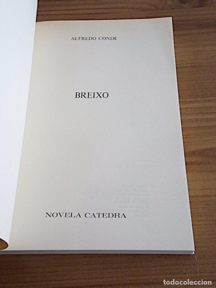 Libros de segunda mano: BREIXO. CONDE, ALFREDO. CÁTEDRA. 1 ª ED CASTELLANO 1981 - Foto 3 - 136227382