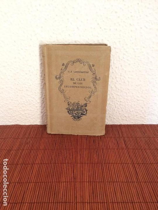 EL CLUB DE LOS INCOMPRENDIDOS - G. K. CHESTERTON - EDITORIAL TARTESSOS (Libros de Segunda Mano (posteriores a 1936) - Literatura - Narrativa - Otros)