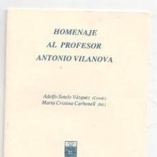 Libri di seconda mano: HOMENAJE AL PROFESOR ANTONIO VILANOVA, ADOLFO SOTELO VÁZQUEZ. MARTA CRISTINA CARBONELL. Lote 136327617