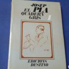 Libros de segunda mano: EL QUADERN GRIS .JOSEP PLA ED.DESTINO .. Lote 136362473