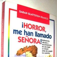 Libros de segunda mano: ¡HORROR, ME HAN LLAMADO SEÑORA! - SARAH GLATTSTEIN FRANCO *. Lote 136384398