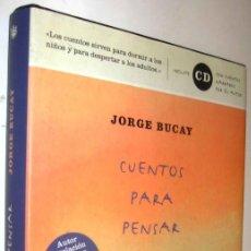 Libros de segunda mano: CUENTOS PARA PENSAR - JORGE BUCAY - NO INCLUYE EL CD *. Lote 136396006