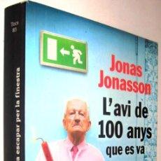 Libros de segunda mano: L´AVI DE 100 ANYS QUE ES VA ESCAPAR PER LA FINESTRA - JONAS JONASSON - EN CATALAN *. Lote 136398234