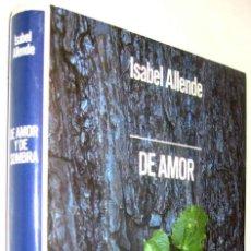 Libros de segunda mano: DE AMOR Y DE SOMBRA - ISABEL ALLENDE *. Lote 136398606