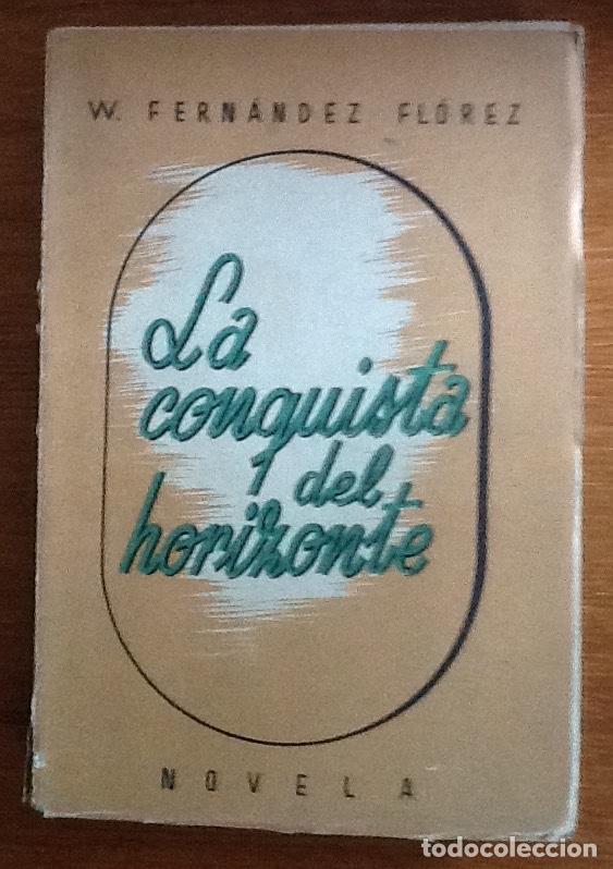 LA CONQUISTA DEL HORIZONTE. VIAJES. WENCESLAO FERNÁNDEZ FLÓREZ (Libros de Segunda Mano (posteriores a 1936) - Literatura - Narrativa - Otros)