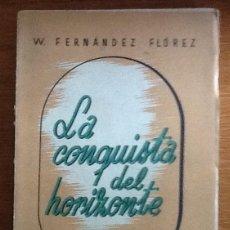 Libros de segunda mano: LA CONQUISTA DEL HORIZONTE. VIAJES. WENCESLAO FERNÁNDEZ FLÓREZ. Lote 136430806