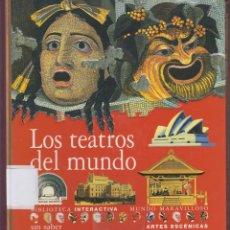 Libros de segunda mano: LOS TEATROS DEL MUNDO,BIBLIOTECA INTERACTIVA, MUNDO MARAVILLOSO, SM SABER. 45 PÁG. LL2683. Lote 136442558