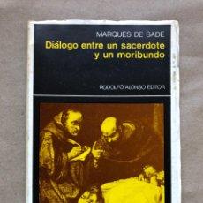 Libros de segunda mano: DIÁLOGO ENTRE UN SACERDOTE Y UN MORIBUNDO. MARQUÉS DE SADE. RODOLFO ALONSO EDITOR 1975.. Lote 136471792