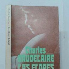 Libros de segunda mano: LAS FLORES DEL MAL 1990 CHARLES BAUDELAIRE ALIANZA EDITORIAL LB 917. Lote 136497510