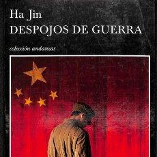 Libros de segunda mano: DESPOJOS DE GUERRA - HA JIN - TUSQUETS EDITORES - ANDANZAS. Lote 136503896