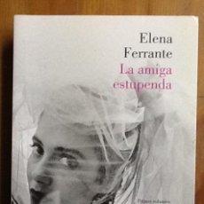 Libros de segunda mano: LA AMIGA ESTUPENDA. ELENA FERRANTE. LUMEN. Lote 175690407