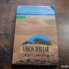 Libros de segunda mano: VISION INSULAR, LAZARO SANTANA, EDIRCA, 1988. Lote 136676182