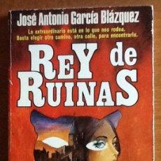 Libros de segunda mano: REY DE RUINAS. JOSÉ ANTONIO GARCÍA BLAZQUEZ. Lote 136677630