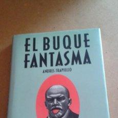 Libros de segunda mano: EL BUQUE FANTASMA DE ANDRES TRAPIELLO. Lote 136678022