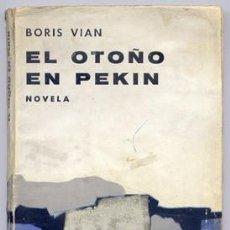 Libros de segunda mano: VIAN, BORIS. EL OTOÑO EN PEKÍN. 1969.. Lote 136678562