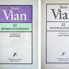 Libros de segunda mano: VIAN, BORIS. EL ARRANCACORAZONES. 1981 [«NARRADORES DE HOY»].. Lote 136679006
