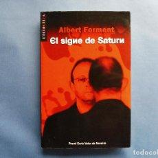 Libros de segunda mano: FORMENT, ALBERT - EL SIGNE DE SATURN. Lote 136679450
