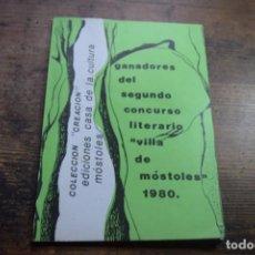 Libros de segunda mano: GANADORES DEL SEGUNDO CONCURSO LITERARIO VILLA DE MOSTOLES, 1980. Lote 136679646