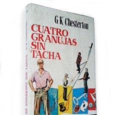 Libros de segunda mano: CUATRO GRANUJAS SIN TACHA   CHESTERTON, G.C.   EDICIONES G.P. 1958. Lote 136731270
