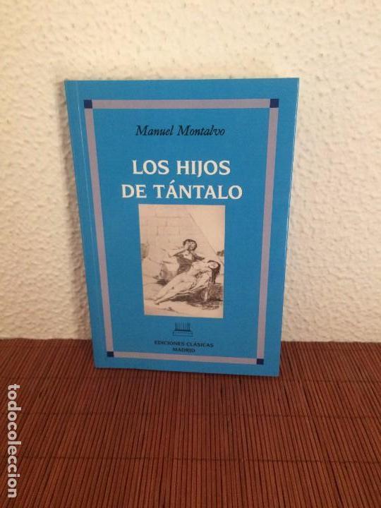 LOS HIJOS DE TÁNTALO - MANUEL MONTALVO - ED. CLÁSICAS (Libros de Segunda Mano (posteriores a 1936) - Literatura - Narrativa - Otros)