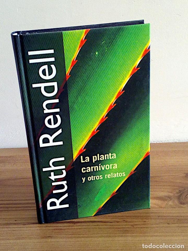 LA PLANTA CARNÍVORA Y OTROS RELATOS. RENDELL, RUTH. RBA. 1 ª ED. 2001 (Libros de Segunda Mano (posteriores a 1936) - Literatura - Narrativa - Otros)