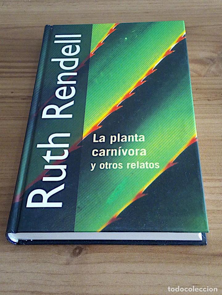 Libros de segunda mano: LA PLANTA CARNÍVORA Y OTROS RELATOS. RENDELL, RUTH. RBA. 1 ª ED. 2001 - Foto 2 - 136766058