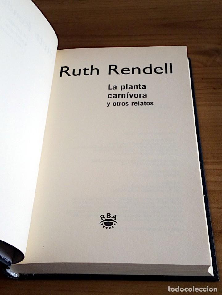 Libros de segunda mano: LA PLANTA CARNÍVORA Y OTROS RELATOS. RENDELL, RUTH. RBA. 1 ª ED. 2001 - Foto 3 - 136766058