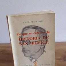 Libros de segunda mano: LO QUE NO CONTÉ EN LA HISTORIA DE SAN MICHELE. AXEL MUNTHE. AHR. BARCELONA, 1957. Lote 136766282