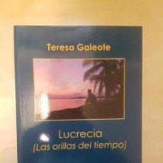 Libros de segunda mano: LUCRECIA (LAS ORILLAS DEL TIEMPO) TERESA GALEOTE EDICIONES IRREVERENTES 2011 182PP. Lote 137103290